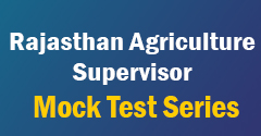 Raj Agriculture Supervisor Mock Test Series