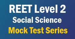 REET Level 2 Social Science Mock Test Series